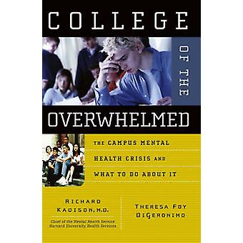 College of the Overwhelmed - The Campus Mental Health Crisis and What