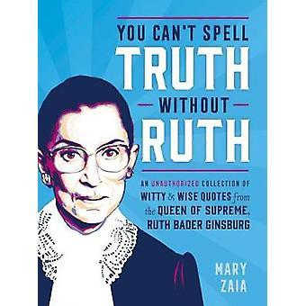 Du kan inte stava sanningen utan Ruth - en obehörig samling av Wit
