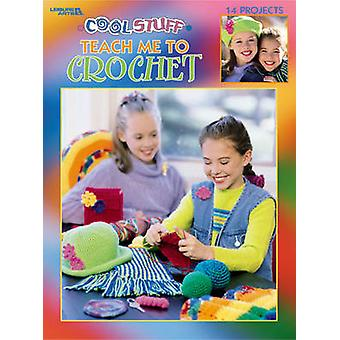 Cool Stuff Teach Me to Crochet by Leisure Arts - 9781574866391 Book