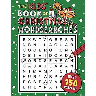 The Kids' Book of Christmas Wordsearches by The Kids' Book of Christm