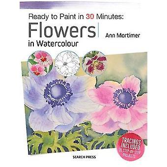 Listo para pintar en 30 minutos - flores en acuarela de Ana Mortimer