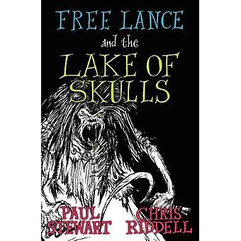 Free Lance and the Lake of Skulls (Book 1) by Paul Stewart - 97817811