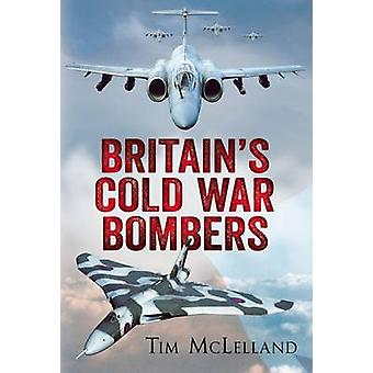 Britain's Cold War Bombers by Tim McLelland - 9781781555347 Book