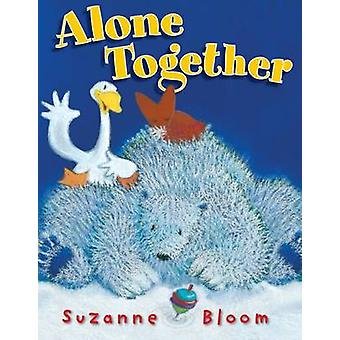 Alone Together by Suzanne Bloom - 9781620917367 Book