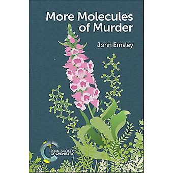 More Molecules of Murder by John Emsley - 9781788011037 Book