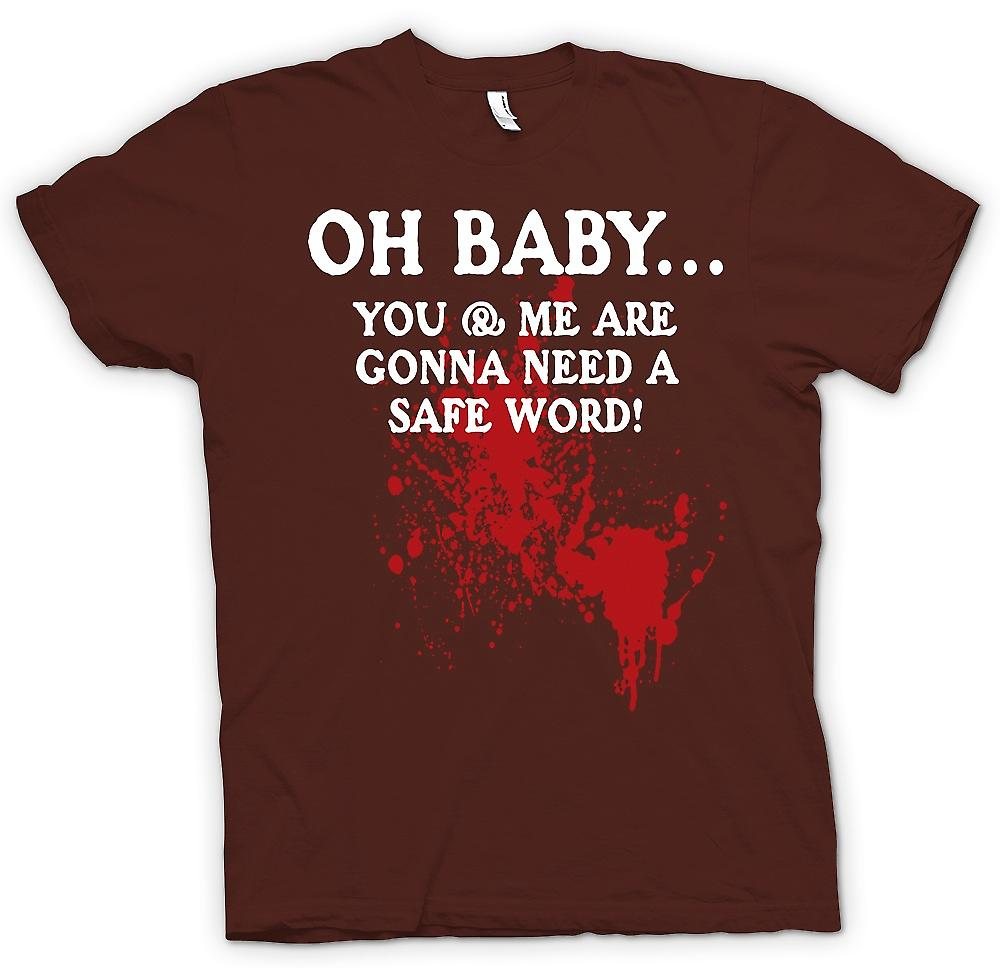 Mens T-shirt - Oh Baby You And Me Are Gonna Need A Safe Word