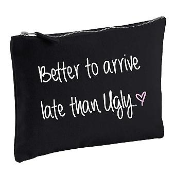 Better To Arrive Late Than Ugly Black Make up Bag