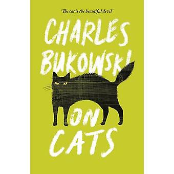 On Cats (Main) by Charles Bukowski - Abel Debritto - 9781782117278 Bo