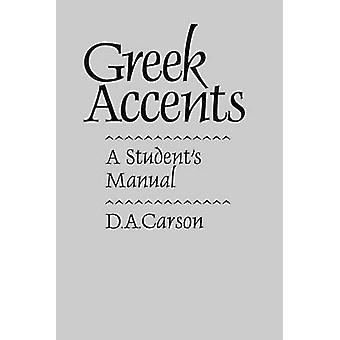 Greek Accents - a Student's Manual by D. A. Carson - 9780801024948 Book