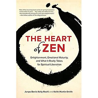 The Heart of Zen: Enlightenment, Emotional Maturity, and What It Really Takes for Spiritual Liberation