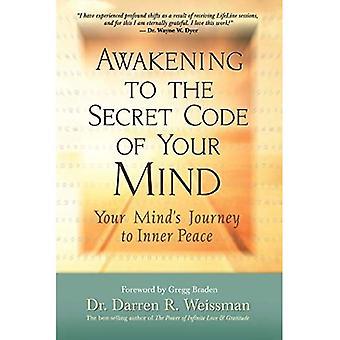 Uppvaknande till den hemliga koden av ditt sinne: din Minds resa till inre frid