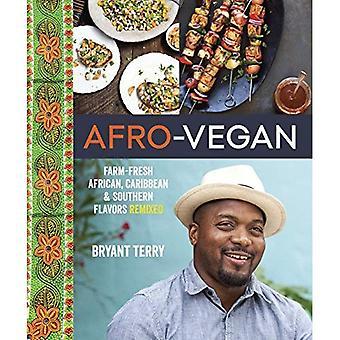 Afro-vegan: Nourriture fraîche ferme africaine, des Caraïbes et Sud remixé
