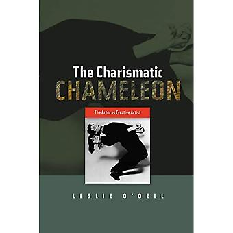 The Charismatic Chameleon: The Actor As Creative Artist