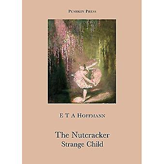The Nutcracker and the Mouse King: And, the Strange Child