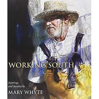 Sud travail: Peintures et dessins de Mary Whyte