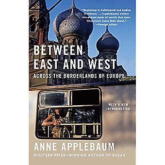 Mellan öst och väst: över Borderlands Europa