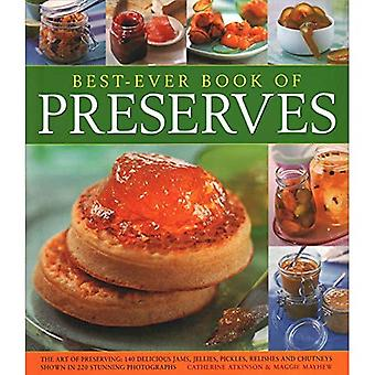 Best Ever Book of Preserves: The art of preserving: 140 delicious jams, jellies, pickles, relishes and chutneys shown� in 250 stunning photographs
