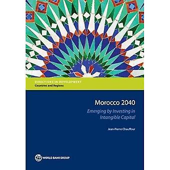 Morocco 2040: emerging by investing in intangible capital (Directions in development)