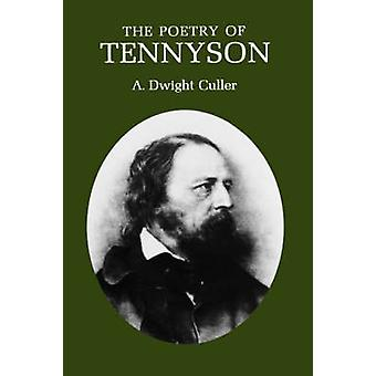 The Poetry of Tennyson by Culler & A. & Dwight