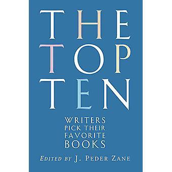 The Top Ten Writers Pick Their Favorite Books by Zane & J. Peder
