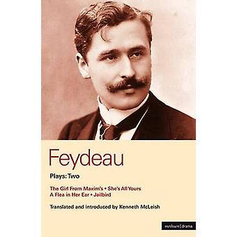 Feydeau Plays 2 The Girl From Maxims Shes All Yours Jailbird. by Feydeau & Georges