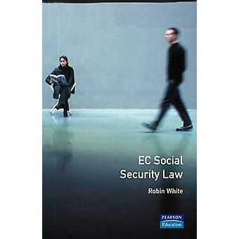 EC Social Security Law by White & Robin University of Leicester