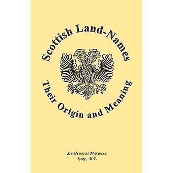 Schotse LandNames hun oorsprong en betekenis door Maxwell & Herbert