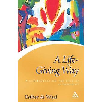 A Life Giving Way by Waal & Esther de