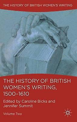 The History of British femmes Writing 15001610 by Bicks & voitureoline