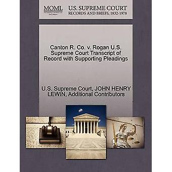Canton R. Co. v. Rogan U.S. Supreme Court Transcript of Record with Supporting Pleadings by U.S. Supreme Court