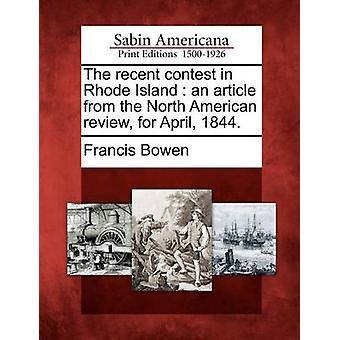 The recent contest in Rhode Island  an article from the North American review for April 1844. by Bowen & Francis