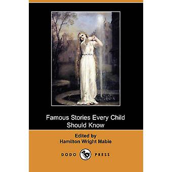 Famous Stories Every Child Should Know Dodo Press by Mabie & Hamilton Wright