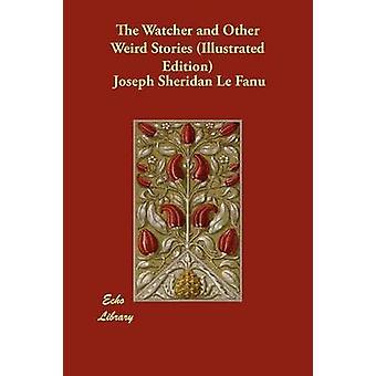 Watcher og andre rare historier illustrert utgave av Sheridan Le Fanu 's forfatterskap & Joseph