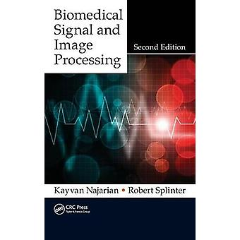 Biomedical Signal and Image Processing seconde édition par Najarian & Kayvan