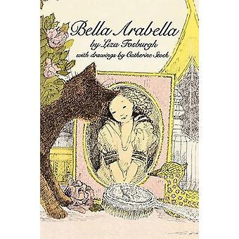 Bella Arabella by Fosburgh & Liza