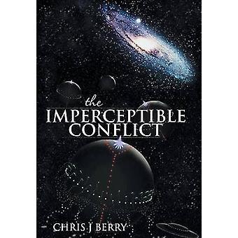Huomaamattoman konfliktin Berry & Chris J.