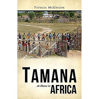 Tamana At Home in Africa by McGregor & Patricia