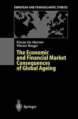 The Economic and Financial Market Consequences of Global Ageing by McMorrow & Kieran