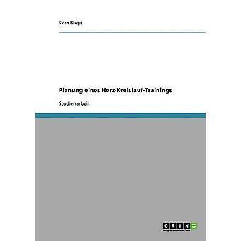 Planung eines HerzKreislaufTrainings by Kluge & Sven