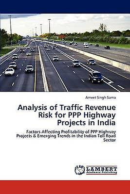 Analysis of Traffic Revenue Risk for PPP Highway Projects in India by Sarna Arneet Singh