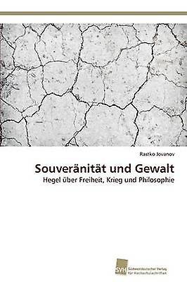Souvernitt und Gewalt by Jovanov Rastko