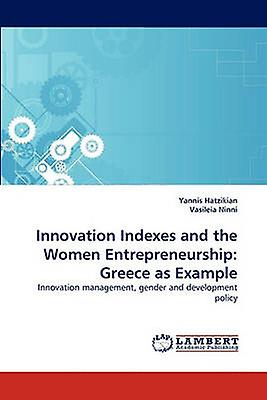 Innovation Indexes and the femmes Entrepreneurship Greece as Example by Hatzikian & Yannis