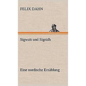 Sigwalt Und Sigridh por Dahn & Felix