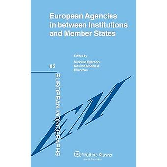 Eu Agencies in Between Institutions and Member States by Monda