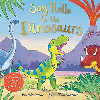 Say Hello to the Dinosaurs� (Say Hello)