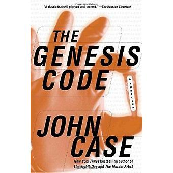 The Genesis Code - A Thriller by John Case - 9780345483539 Book
