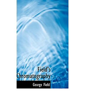 Field's Chromatography by Field's Chromatography - 9780554384252 Book