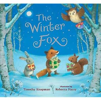 The Winter Fox by Timothy Knapman - 9780763696313 Book