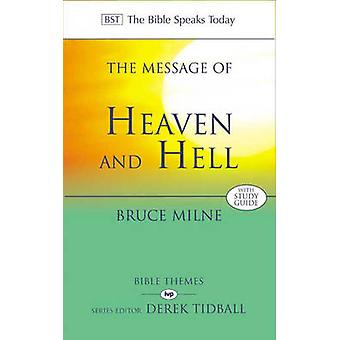 The Message of Heaven and Hell - The Bible Speaks Today - Bible Themes