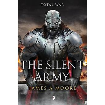 The Silent Army by James A. Moore - 9780857665072 Book